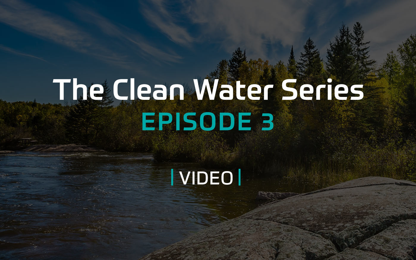 The Clean Water Series - Episode 3