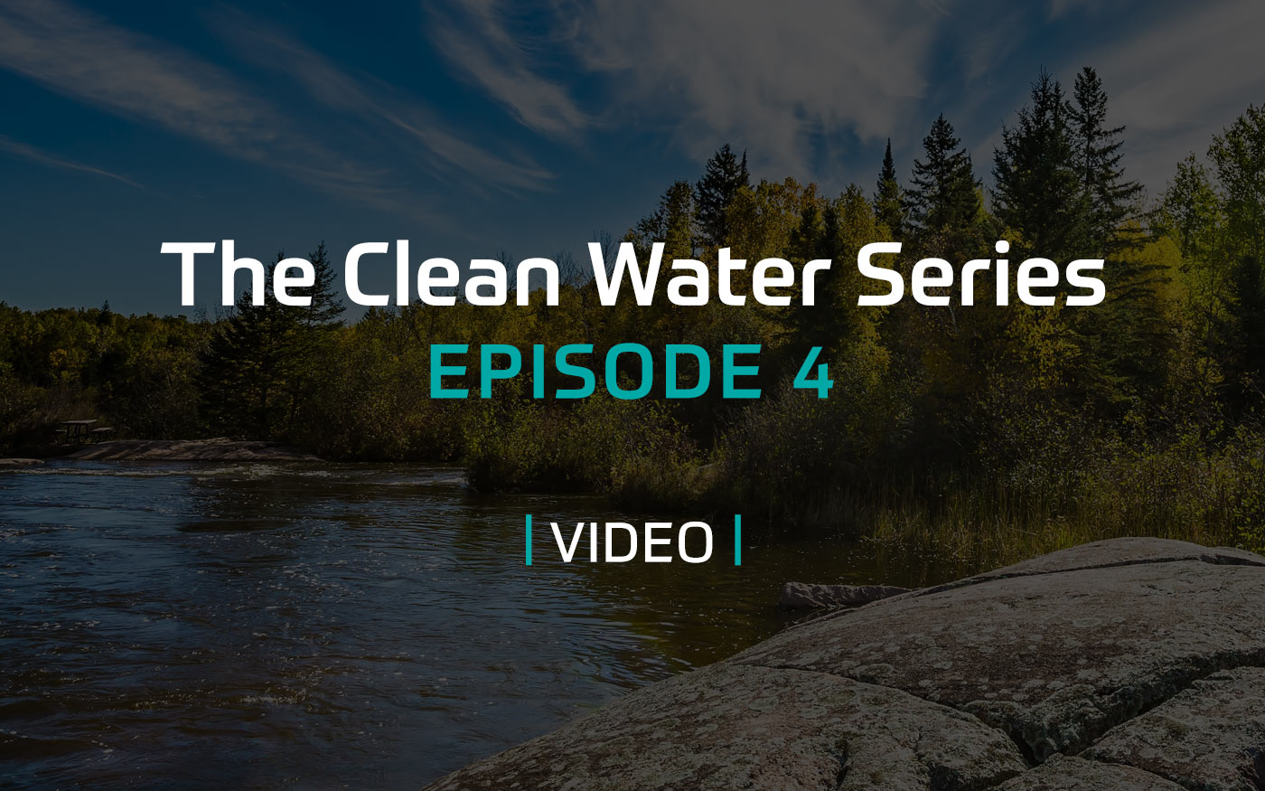 The Clean Water Series - Episode 4